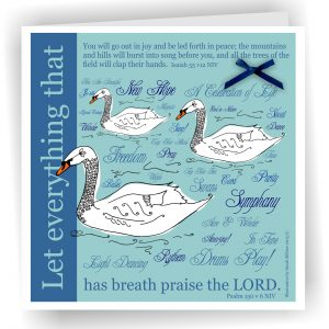 Psalm 150 v 6 Christian Art Card Swans