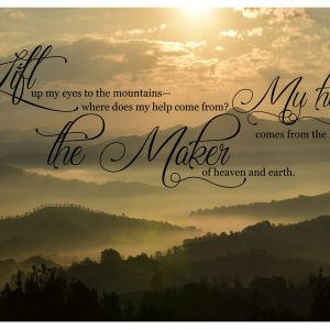 Psalm 121 v 1 Christian Art Print Mountains Image